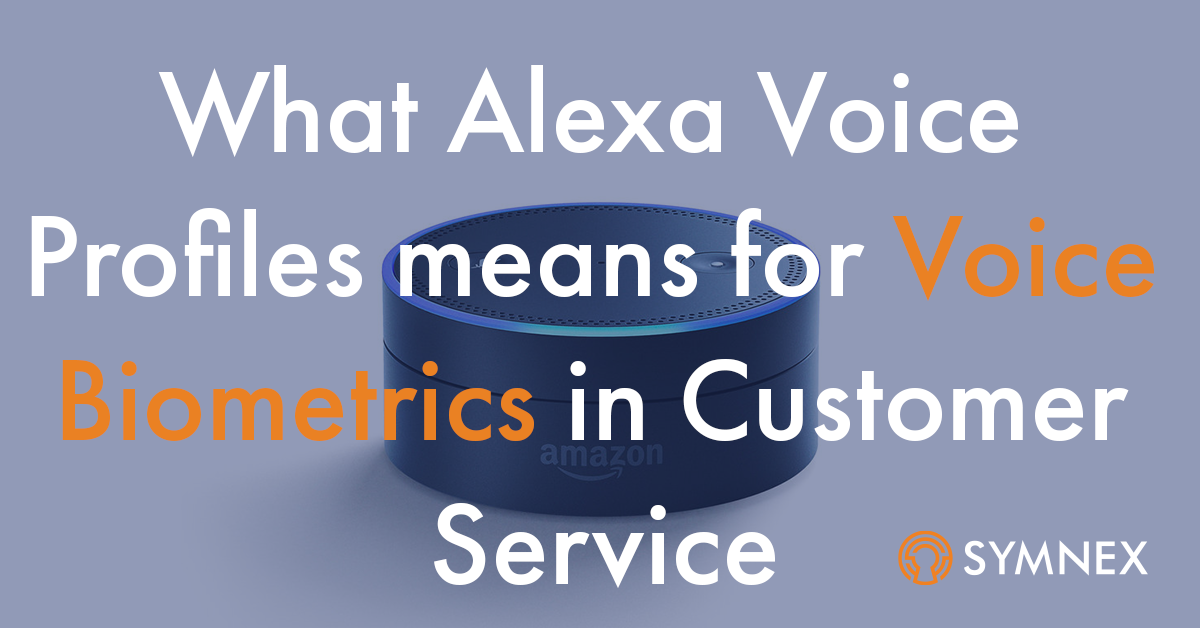 "Featured image for ""What Amazon's Alexa Voice Profiles Means for Customer Service and Voice Biometrics"""