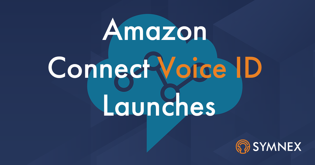 "Featured image for ""Amazon Connect Voice ID launches"""