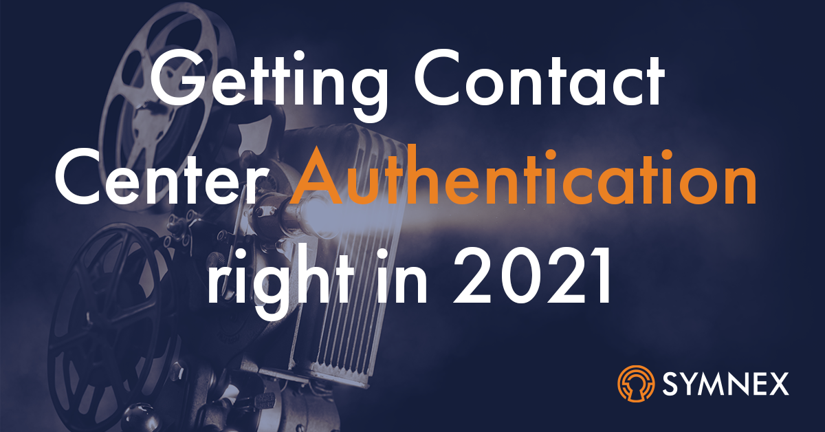 "Featured image for ""Getting Contact Center Authentication Right in 2021"""